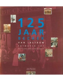 125 jaar Becker, van instrumentenmaker tot opticiens-audiciensbedrijf
